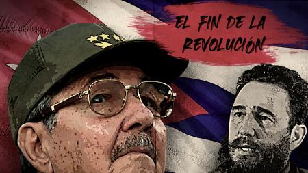El fin de la Revolución cubana